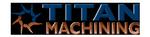 Titan Machining Ltd.