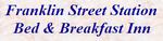 Franklin Street Station Bed & Breakfast
