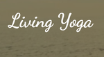Living Yoga/Creating a Life Practice