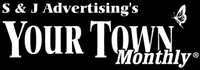 S & J Advertising (Your Town Monthly)