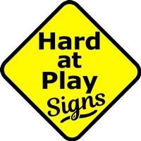 Hard at Play Signs