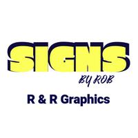 Signs by Rob, LLC, DBA R & R Graphics