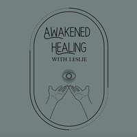 Awakened Healing with Leslie