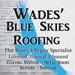 Wades' Blue Skies Roofing, LLC