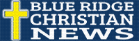 Blue Ridge Christian News