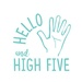 Hello and High Five