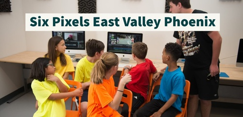 Six Pixels East Valley Phoenix_Kids Make a Movie