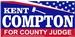 Kent Compton Campaign for County Judge