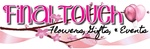 Final Touch Flowers, Gifts & Events