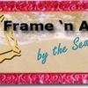Frame 'n Art by the Sea