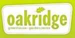 OAKRIDGE GREENHOUSE & GARDEN CENTRE