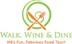 Walk, Wine & Dine- Huntington Beach's Fun, Fabulous Food Tour