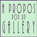 A Propos Pop-Up Gallery