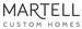 Martell Custom Homes