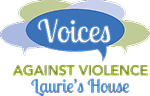 Voices Against Violence/ Laurie's House