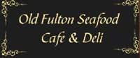 Old Fulton Seafood Cafe and Deli