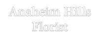 Anaheim Hills Florist