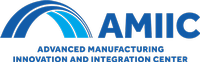 AMIIC - Advanced Manufacturing Innovation & Integration Center