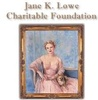 Jane K. Lowe Charitable Foundation
