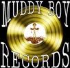 Muddy Boy Records