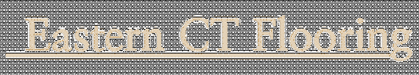 Eastern CT Flooring