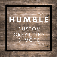 Humble Custom Creations and More