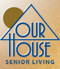 Our House Senior Living