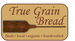 True Grain Bread Ltd