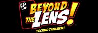 Beyond The Lens! Entertainment Through Technology!