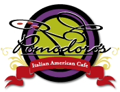 Pomodoro's Italian American  Cafe