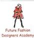 Future Fashion Designers Academy