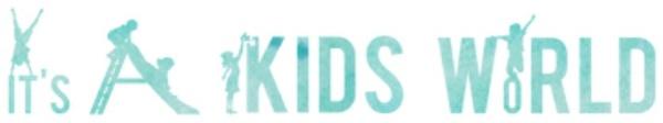 It's A Kid's World