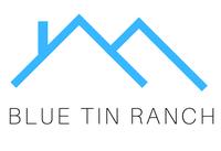 Blue Tin Ranch