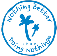 Nothing Better than Doing Nothing®