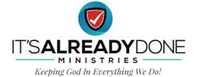 It's Already Done Ministries LLC