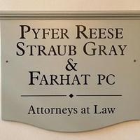 Pyfer Reese Straub Gray & Farhat PC