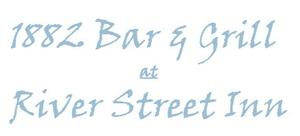 1882 Bar & Grill - River Street Inn