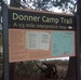 Historical Site - Donner Camp Trail at Alder Creek