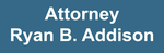 Attorney Ryan B. Addison