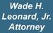 Wade H. Leonard, Jr., Attorney