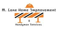 M. Lane Home Improvements & Handyman Service