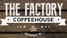 The Factory CoffeeHouse - Mocksville