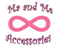 Ma & Me Accessories