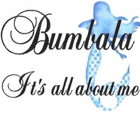 Bumbala ''It's All About Me''