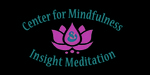 Center for Mindfulness & Insight Meditation