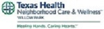 TEXAS HEALTH NEIGHBORHOOD CARE AND WELLNESS WILLOW PARK
