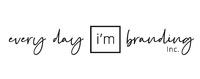 Every Day I'm Branding Inc.