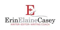 Erin Elaine Casey, Writer. Editor. Writing Coach.