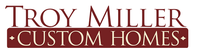 Troy Miller Custom Homes