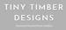 Tiny Timber Designs